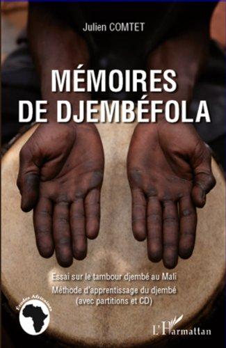 Mémoires de Djembéfola: Essai sur le tambour djembé au Mali - Méthode d'apprentissage du djembé avec partitions et CD