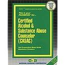 Certified Alcohol & Substance Abuse Counselor (CASAC)(Passbooks) (Career Examination Passbooks)