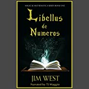 Libellus de Numeros: Magicae Mathematica, Book 1 | Jim West