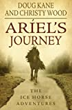 Ariel's Journey (The Ice Horse Adventures, Book 1)