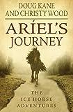 Ariel's Journey (The Ice Horse Adventures, Book 1)