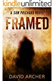 Mystery: Framed - A Sam Prichard Mystery Thriller (Sam Prichard, Mystery, Thriller, Suspense, Private Investigator Book 4)