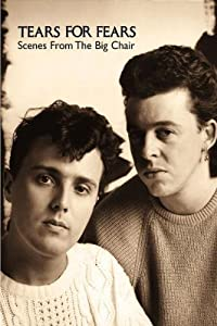 Tears for Fears - Scenes from the Big Chair [DVD] [2005]