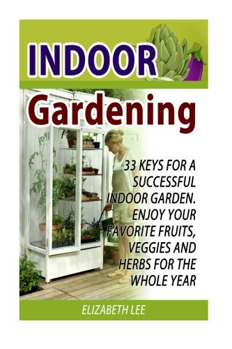 Indoor gardening 33 keys for a successful indoor garden for Indoor gardening made easy