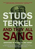 And They All Sang: Adventures of an Eclectic Disc Jockey [DELUXE SIGNED AND NUMBERED LIMITED EDITION] (1595580336) by Terkel, Studs