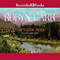 Temptation Ridge Audiobook by Robyn Carr Narrated by Therese Plummer