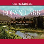 Temptation Ridge (       UNABRIDGED) by Robyn Carr Narrated by Therese Plummer