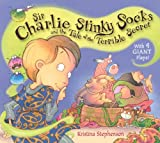 Kristina Stephenson Sir Charlie Stinky Socks and the Really Dreadful Spell