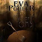 The Mystery Tomb   Eva Pohler