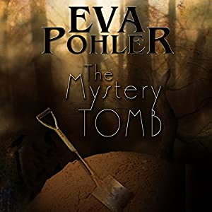 The Mystery Tomb | [Eva Pohler]