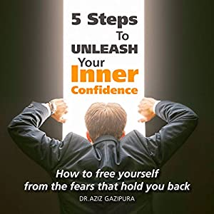 5 Steps to Unleash Your Inner Confidence Audiobook