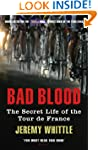 Bad Blood: The Secret Life of the Tou...