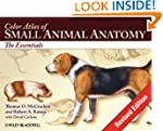 Color Atlas of Small Animal Anatomy:...