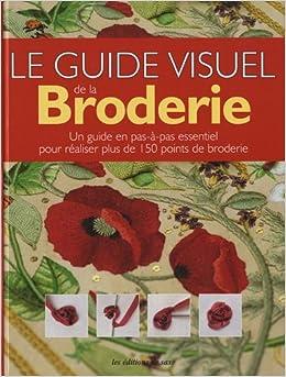 le guide visuel de la broderie: 9782756505114: Amazon.com