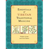 Essentials of Tibetan Traditional Medicineby Thinley Gyatso
