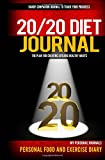 Personal Food and Exercise Diary: 20/20 Diet Journal (Diet Journals) (Volume 2)