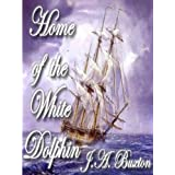 Home of the White Dolphin ~ J. A.  Buxton