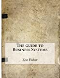 The guide to Business Systems
