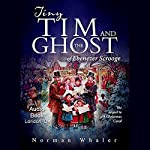 Tiny Tim and the Ghost of Ebenezer Scrooge: The Sequel to A Christmas Carol | Norman Whaler