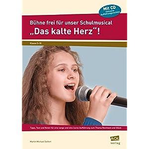 """Bühne frei für unser Schulmusical """"Das kalte Herz"""": Tipps, Text und Noten für eine lange und eine"""