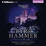 Tyr's Hammer: A Foreworld SideQuest (The Foreworld Saga) | Michael