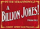 Peter Serafinowicz A Billion Jokes (Volume 1)