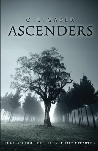 Ascenders: High School for the Recently Deceased (Ascenders Saga) (Volume 1)