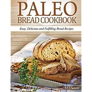 Paleo Bread Cookbook: Eas Livre en Ligne - Telecharger Ebook