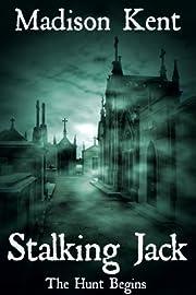 Stalking Jack: The Hunt Begins... (The Madeline Donovan Mystery Series Book 1)