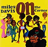 On The Corner by Miles Davis (2007-12-15)