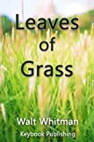 Leaves of Grass by Walt Whitman: Complete Annotated and Illustrated Edition (Walt Whitman Poetry Book 1)