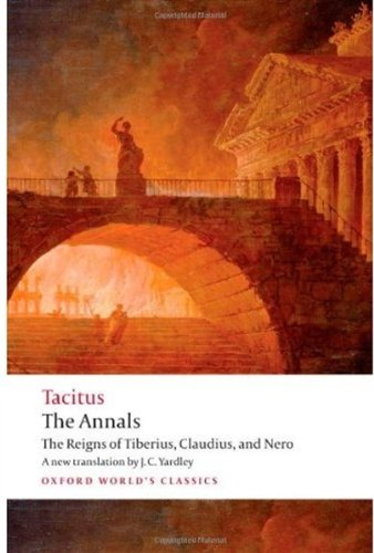 The Annals: The Reigns of Tiberius, Claudius, and Nero (Oxford World's Classics), Cornelius Tacitus, Anthony A. Barrett