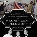 Magnificent Delusions: Pakistan, the...