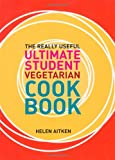 Helen Aitken The Really Useful Ultimate Student Vegetarian Cookbook