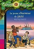 CABANE MAGIQUE N37 JEUNE CHANTEUR DE JAZZ