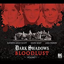 Dark Shadows - Bloodlust Volume 2 Audiobook by Alan Flanagan, Will Howells, Joseph Lidster Narrated by David Selby, Jerry Lacy, Kathryn Leigh Scott, Marie Wallace, Andrew Collins, Matthew Waterhouse, Stephanie Ellyne
