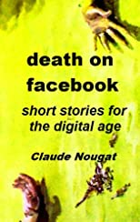 Death on Facebook, Short Stories for the Digital Age