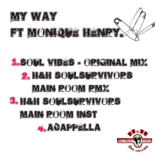 Soul Vybes Ft Monique Henry - My Way (H&H Soulsurvivors Main Room Mix)