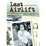Last Airlift: A Vietnamese Orphan&#39;s Rescue from Warby Marsha Forchuk Skrypuch