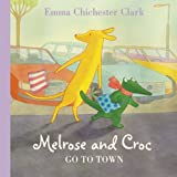 Melrose and Croc Go to Town (0007309627) by Chichester Clark, Emma