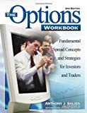 img - for The Options Workbook: Fundamental Spread Concepts and Strategies for Investors and Traders, 3rd Edition book / textbook / text book