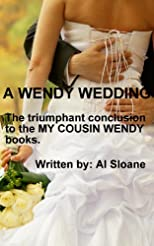 A Wendy Wedding - The triumphant conclusion to the MY COUSIN WENDY books