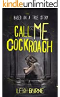 Call Me Cockroach: Based on a True Story