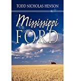 img - for [ MISSISSIPPI FORD ] By Henson, Todd Nicholas ( Author) 2009 [ Paperback ] book / textbook / text book