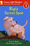 img - for Rip's Secret Spot (Green Light Readers Level 1) book / textbook / text book