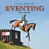 Julian Seaman Little Book of Eventing (Little Books)