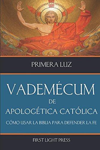 Vademecum de Apologetica Catolica: Como usar la Biblia para defender la fe (Spanish Edition) [Caso-Rosendi, Carlos] (Tapa Blanda)