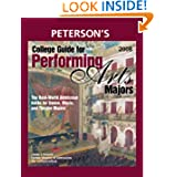 College Guide for Performing Arts Majors 2008: Real-World Admission Guide for All Dance, Music, and Theater Majors...
