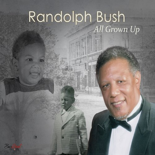Randolph Bush - All Grown Up