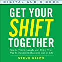 Get Your SHIFT Together: How to Think, Laugh, and Enjoy Your Way to Success in Business and in Life (       UNABRIDGED) by Steve Rizzo Narrated by Kevin Pierce